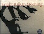 Bright Balkan Morning
