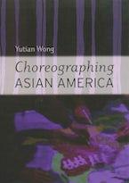 Choreographing Asian America
