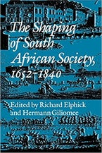 The Shaping of South African Society, 1652–1840.