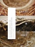 Edges & Fray